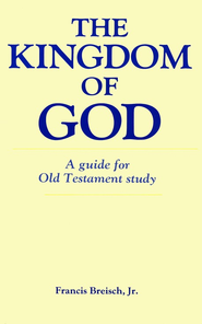 Kingdom of God Textbook  -              By: Francis Breisch Jr.