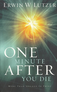 One Minute After You Die--Mass Market and Trade Softcover Set  -              By: Erwin W. Lutzer