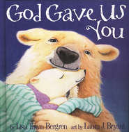 God Gave Us You  -     By: Lisa Tawn Bergren     Illustrated By: Laura J. Bryant