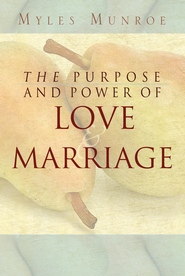 Purpose and Power of Love and Marriage - eBook  -     By: Myles Munroe