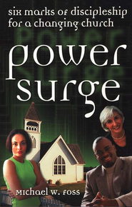 Power Surge: Six Marks of Discipleship for a Changing Church  -     By: Michael W. Foss