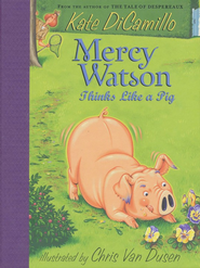 Mercy Watson Thinks Like a Pig  -     By: Kate DiCamillo