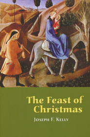The Feast of Christmas  -     By: Joseph Kelly