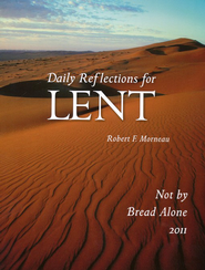 Not by Bread Alone: Daily Reflections for Lent 2011 (Large Print)  -              By: Bishop Robert Morneau