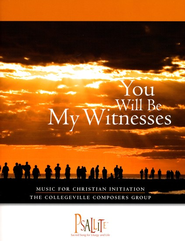 You Will Be My Witnesses: Music for Christian Initiation Accomp. Edition  -     By: Collegeville Composers Group