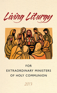 Living Liturgy for Extraordinary Ministers of Holy Communion : Year C (2013)  -              By: Joyce Ann Zimmerman, Kathleen Harmon, Christopher Conlon