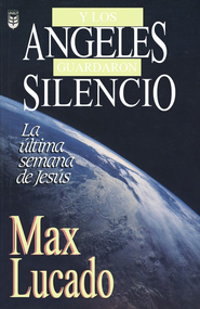 Y los Angeles Guardaron Silencio  (And the Angels Were Silent)  -     By: Max Lucado