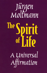 The Spirit of Life   -     By: Jurgen Moltmann