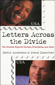Letters Across the Divide   -              By: David Anderson, Brent Zuercher