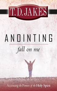 Anointing Fall On Me 4x7 - eBook  -     By: T.D. Jakes