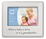 When a Baby is Born, So is a Grandmother Photo Frame  -