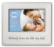 Nobody Loves Me Like My Dad Photo Frame  -
