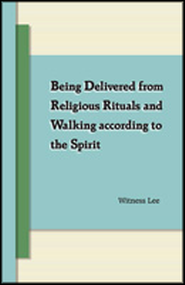 Being Delivered from Religious Rituals and Walking according to the Spirit  -     By: Witness Lee