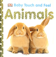 Animals: Baby Touch and Feel Board Book  -