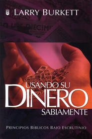 Usando su Dinero Sabiamente  (Using Your Money Wisely)  -     By: Larry Burkett