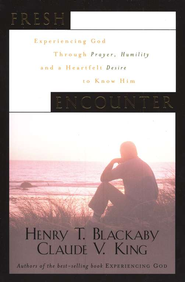Fresh Encounter: Experiencing God in Revival & Spiritual Awakening  -              By: Henry Blackaby, Claude V. King