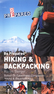 Boy Scouts of America's Be Prepared Hiking and Backpacking  -     By: Karen Berger