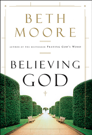 Believing God - eBook  -     By: Beth Moore