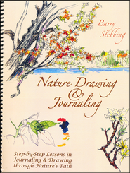 Nature Drawing & Journaling: Step-by-Step Lessons in Journaling & Drawing Through Nature's Path  -     By: Barry Stebbing