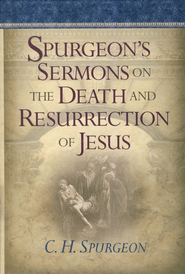 Spurgeon's Sermons on the Death and Resurrection of Jesus - Slightly Imperfect  -
