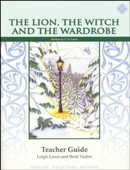 The Lion, the Witch, and the Wardrobe, Literature Guide 4th Grade, Teacher's Edition  -