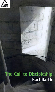 The Call to Discipleship  -     By: Karl Barth