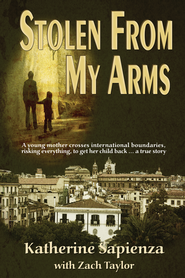 Stolen from My Arms  -     By: Katherine Sapienza, Zachary Taylor