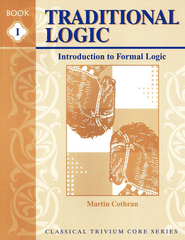 Traditional Logic 1: Introduction to Formal Logic, Student Book   -