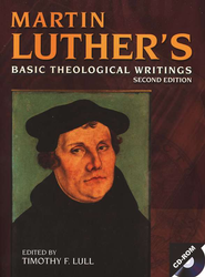 Martin Luther's Basic Theological Writings, Second Edition--Book and CD-ROM  -     Edited By: Timothy F. Lull     By: Timothy F. Lull, ed.
