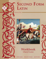 Second Form Latin, Student workbook   -              By: Cheryl Lowe