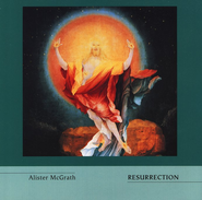 Resurrection  -     By: Alister McGrath