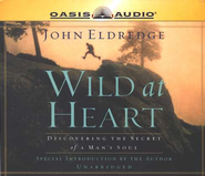 Wild at Heart - Unabridged Audiobook on CD         -     By: John Eldredge