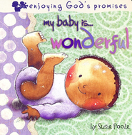 My Baby is Wonderful: Enjoying God's Promises  -     By: Susie Poole