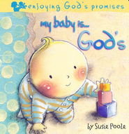 My Baby is God's: Enjoying God's Promises  -     By: Susie Poole