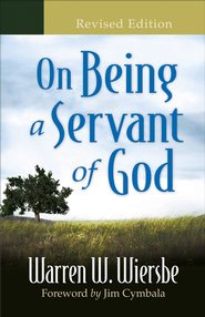 On Being a Servant of God / Revised - eBook  -     By: Warren W. Wiersbe