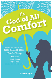 God of All Comfort  -              By: Donna Pyle