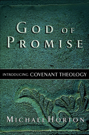 God of Promise: Introducing Covenant Theology - eBook  -     By: Michael Horton