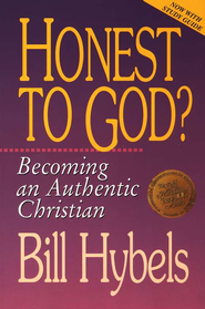 Honest to God? Becoming an Authentic Christian   -     By: Bill Hybels
