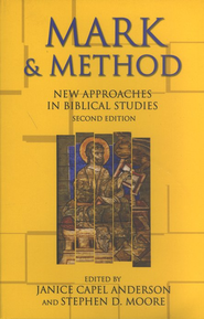 Mark and Method: New Approaches in Biblical Studies, Second Edition  -     Edited By: Janice Capel Anderson, Stephen D. Moore     By: Edited by Janice Capel Anderson & Stephen D. Moore