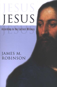 Jesus: According to the Earliest Witness  -     By: James M. Robinson