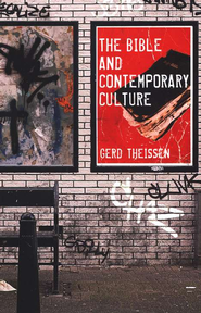 The Bible and Contemporary Culture  -     By: Gerd Theissen