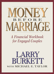 Money Before Marriage   -     By: Larry Burkett
