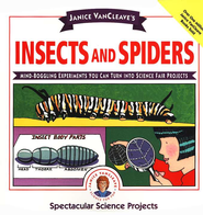Janice VanCleave's Insects and Spiders: Mind-Boggling Experiments You Can Turn Into Science Fair Projects  -     By: Janice VanCleave