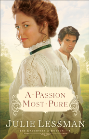 Passion Most Pure, A: A Novel - eBook  -     By: Julie Lessman
