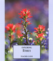 Exploring Ethics Teacher's Guide   -              By: Rachelle Wiersma