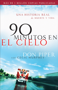 90 minutos en el cielo: Una historia real de Vida y Muerte - eBook  -     By: Don Piper, Cecil Murphey