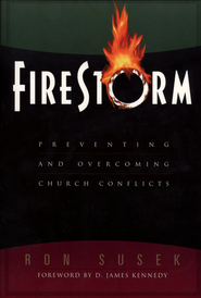 Firestorm: Preventing and Overcoming Church Conflicts - eBook  -     By: Ron Susek