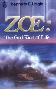 Zoe: The God Kind of Life  -     By: Kenneth E. Hagin