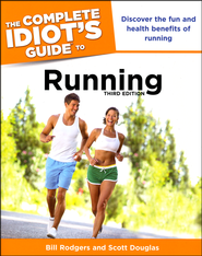 The Complete Idiot's Guide to Running, 3rd Edition  -              By: Bill Rodgers