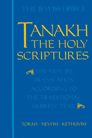 Tanakh: The Holy Scriptures, Cloth Edition  -     By: Jewish Publication Society